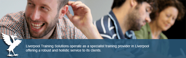 Liverpool Training Solutions operate as a specialist training provider in Liverpool, offering a robust and holistic service to its clients.